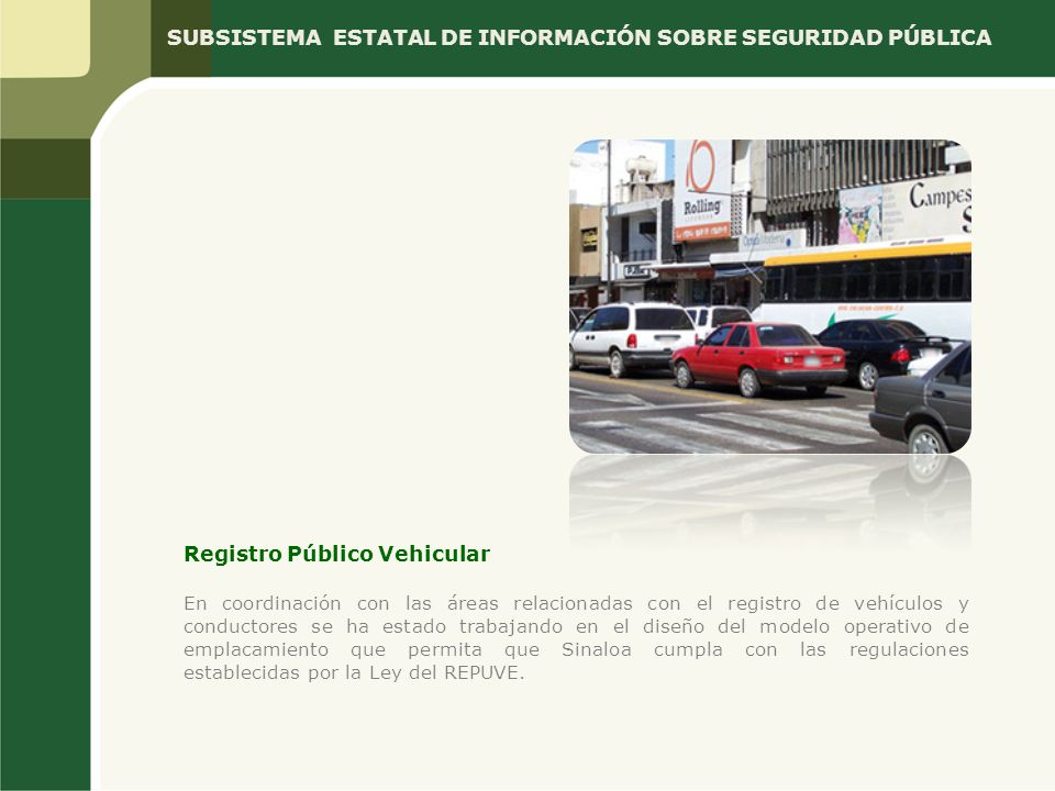Registro Público Vehicular En coordinación con las áreas relacionadas con el registro de vehículos y conductores se ha estado trabajando en el diseño
