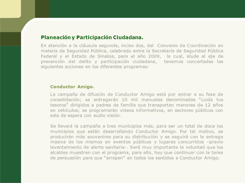 Planeación y Participación Ciudadana. En atención a la cláusula segunda, inciso dos, del Convenio de Coordinación en materia de Seguridad Pública, cel