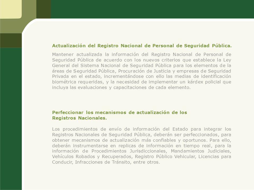 Actualización del Registro Nacional de Personal de Seguridad Pública. Mantener actualizada la información del Registro Nacional de Personal de Segurid