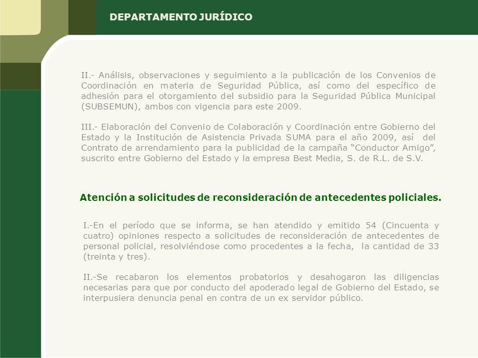 DEPARTAMENTO JURÍDICO II.- Análisis, observaciones y seguimiento a la publicación de los Convenios de Coordinación en materia de Seguridad Pública, as