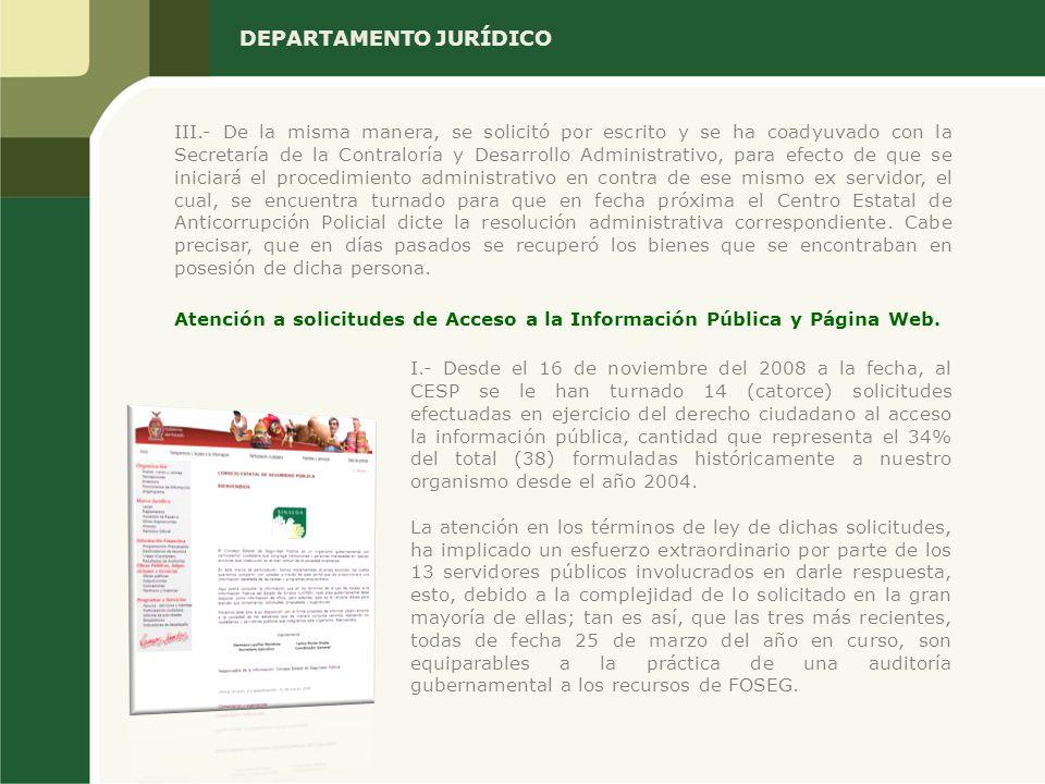 DEPARTAMENTO JURÍDICO III.- De la misma manera, se solicitó por escrito y se ha coadyuvado con la Secretaría de la Contraloría y Desarrollo Administra