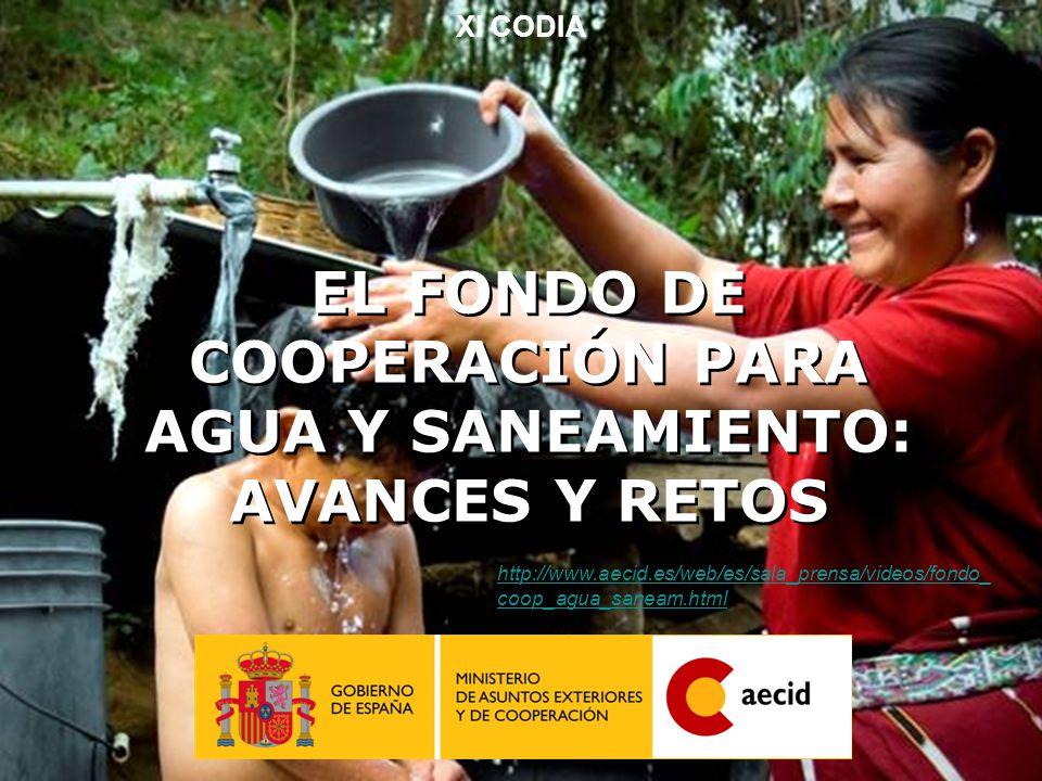 2 XI CODIA EL FONDO DE COOPERACIÓN PARA AGUA Y SANEAMIENTO: AVANCES Y RETOS http://www.aecid.es/web/es/sala_prensa/videos/fondo_ coop_agua_saneam.html