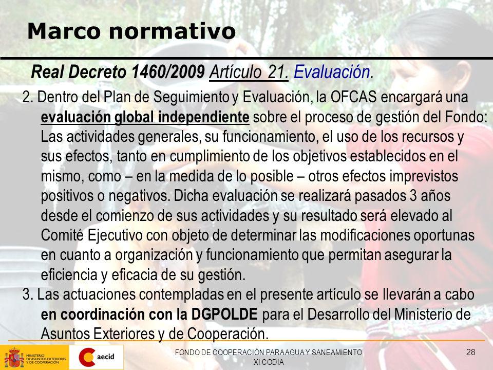 FONDO DE COOPERACIÓN PARA AGUA Y SANEAMIENTO XI CODIA 28 Marco normativo Real Decreto 1460/2009 Artículo 21.