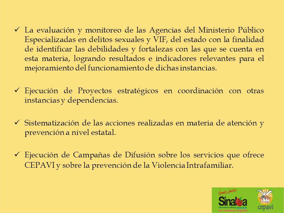 La evaluación y monitoreo de las Agencias del Ministerio Público Especializadas en delitos sexuales y VIF, del estado con la finalidad de identificar