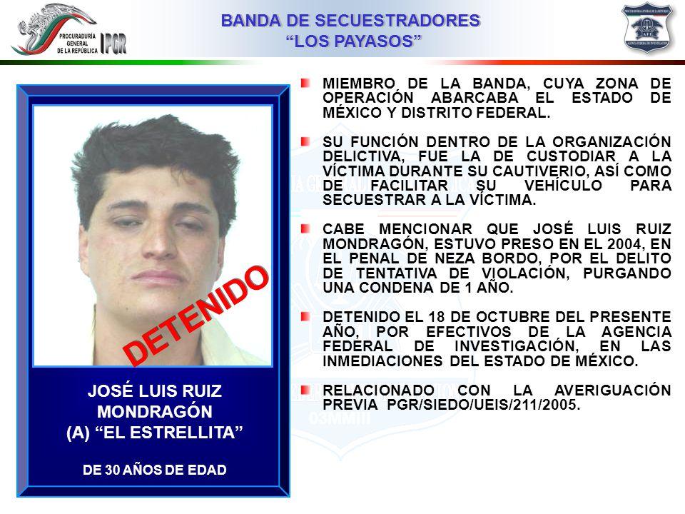 03MMIII BANDA DE SECUESTRADORES LOS PAYASOS BANDA DE SECUESTRADORES LOS PAYASOS JUAN DANIEL JUÁREZ VARGAS EL HUEVÓN DE 28 AÑOS DE EDAD MIEMBRO DE LA BANDA, CUYA ZONA DE OPERACIÓN ABARCABA EL ESTADO DE MÉXICO Y DISTRITO FEDERAL.