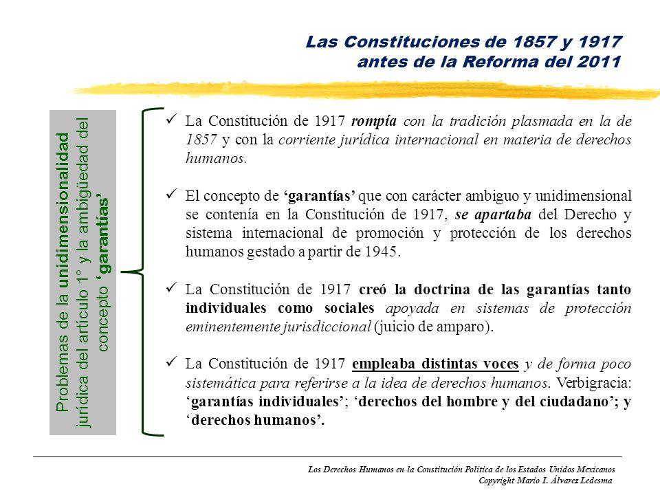 Los Derechos Humanos en la Constitución Política de los Estados Unidos Mexicanos Copyright Mario I. Álvarez Ledesma La Constitución de 1917 rompía con