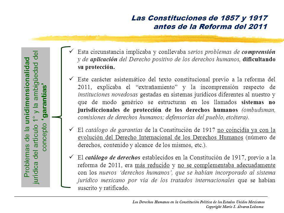 Los Derechos Humanos en la Constitución Política de los Estados Unidos Mexicanos Copyright Mario I. Álvarez Ledesma Esta circunstancia implicaba y con
