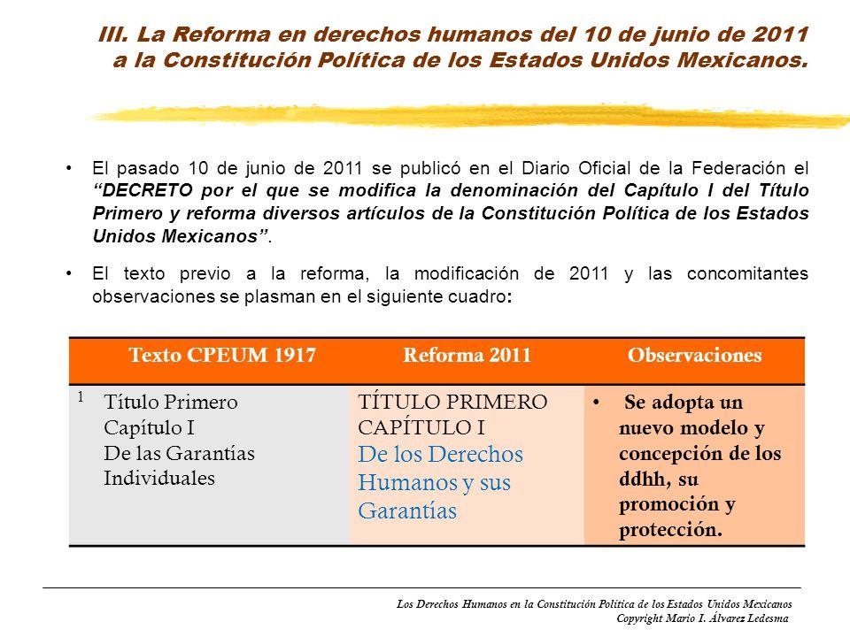 Los Derechos Humanos en la Constitución Política de los Estados Unidos Mexicanos Copyright Mario I. Álvarez Ledesma III. La Reforma en derechos humano
