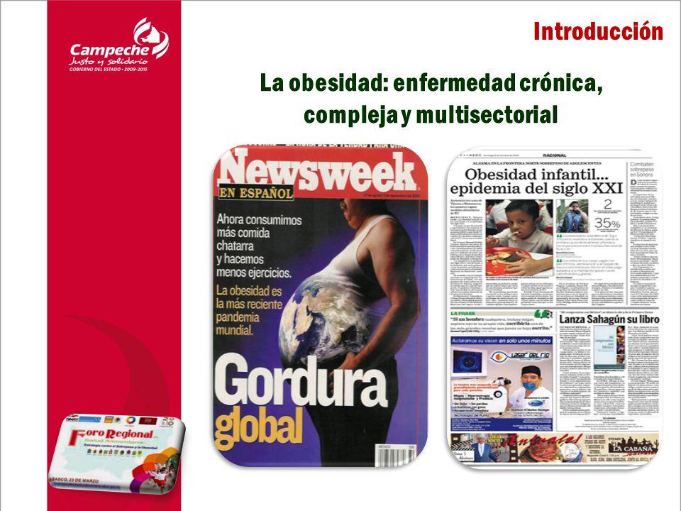 Introducción La obesidad: enfermedad crónica, compleja y multisectorial