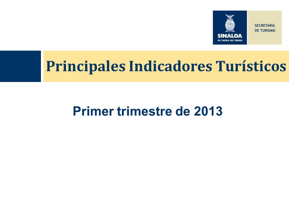 Principales Indicadores Turísticos Primer trimestre de 2013
