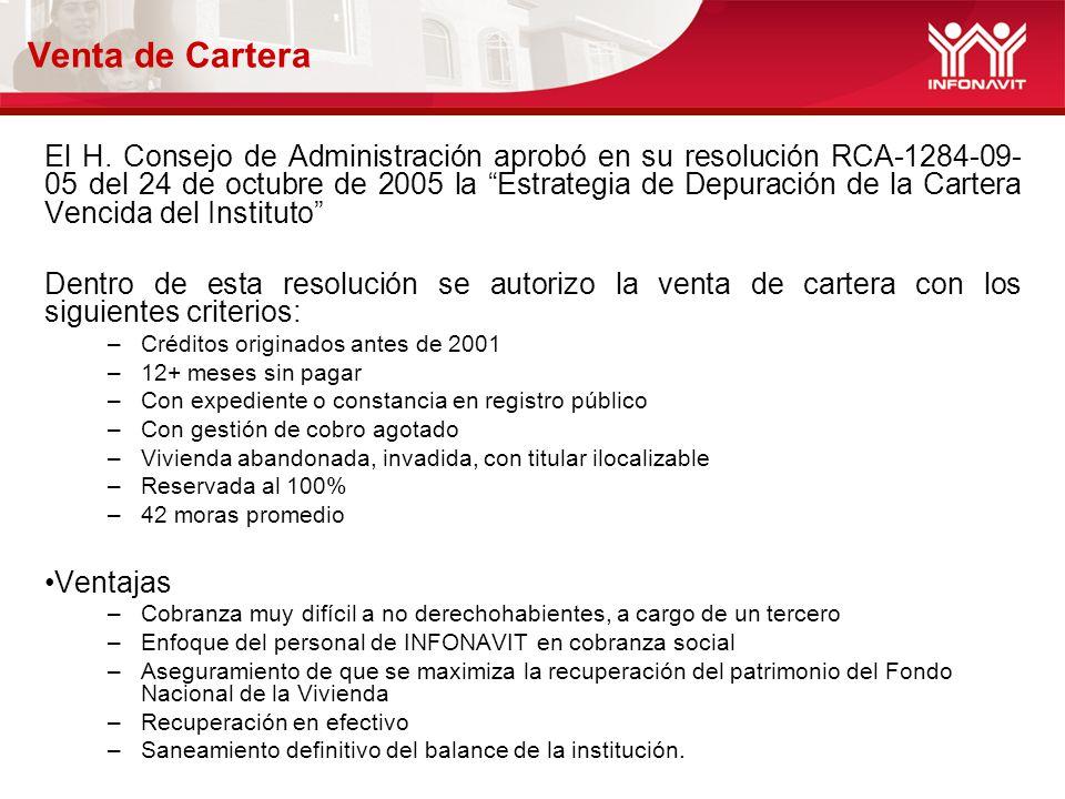 El H. Consejo de Administración aprobó en su resolución RCA-1284-09- 05 del 24 de octubre de 2005 la Estrategia de Depuración de la Cartera Vencida de