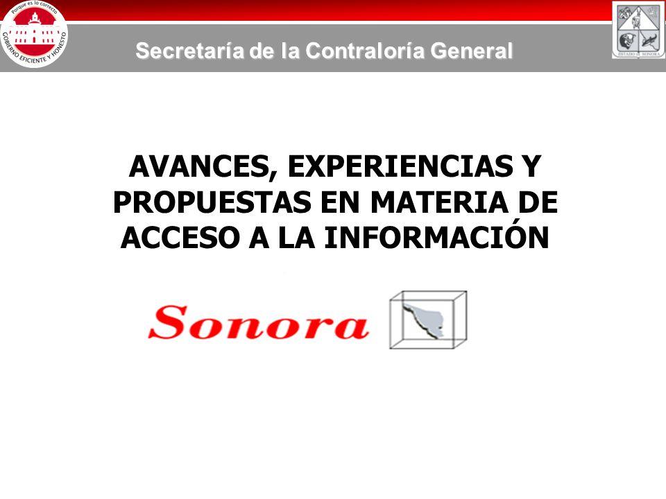 Secretaría de la Contraloría General AVANCES, EXPERIENCIAS Y PROPUESTAS EN MATERIA DE ACCESO A LA INFORMACIÓN