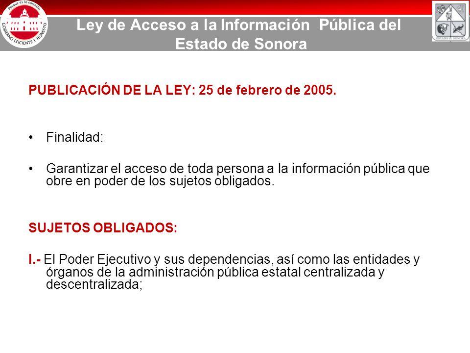 Ley de Acceso a la Información Pública del Estado de Sonora PUBLICACIÓN DE LA LEY: 25 de febrero de 2005.