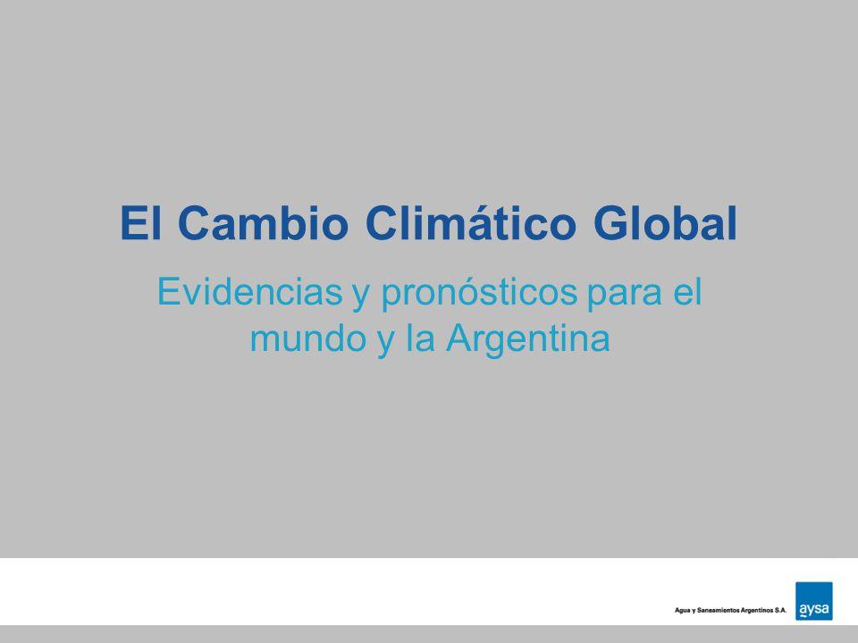 El Cambio Climático Global Evidencias y pronósticos para el mundo y la Argentina