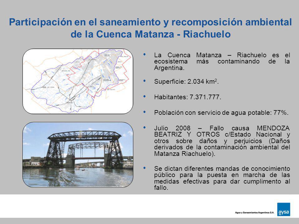Participación en el saneamiento y recomposición ambiental de la Cuenca Matanza - Riachuelo La Cuenca Matanza – Riachuelo es el ecosistema más contamin
