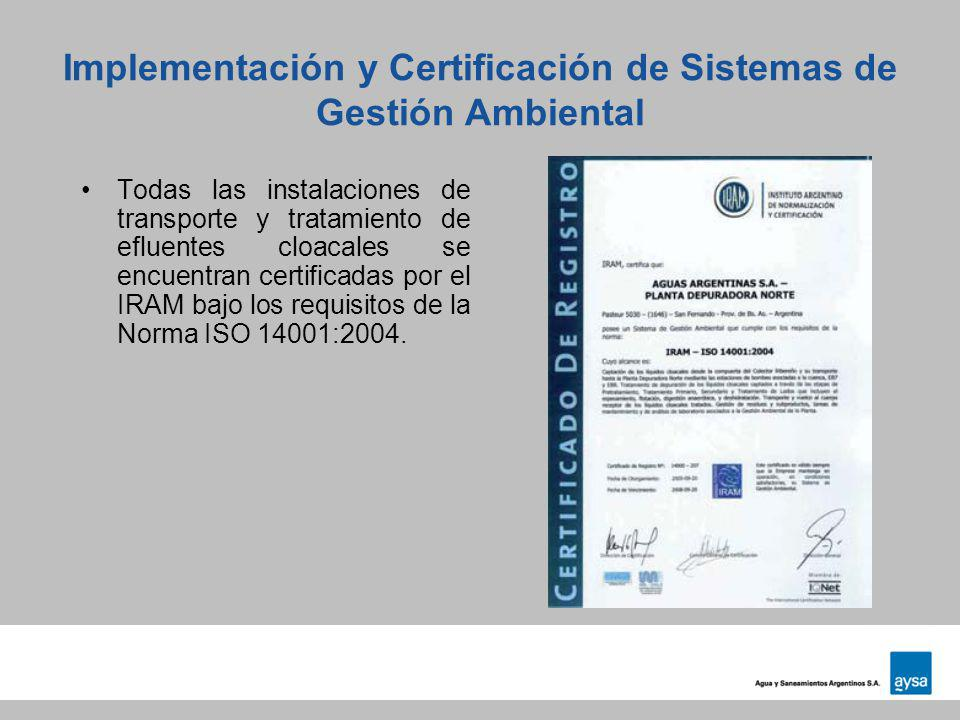 Implementación y Certificación de Sistemas de Gestión Ambiental Todas las instalaciones de transporte y tratamiento de efluentes cloacales se encuentr