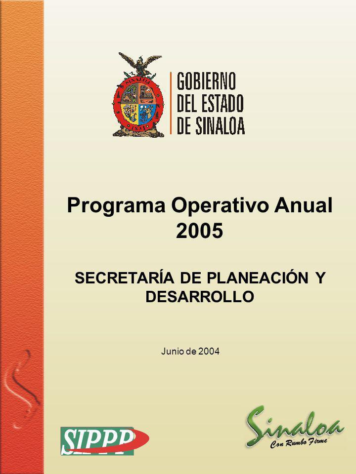 Sistema Integral de Planeación, Programación y Presupuestación Proceso para el Ejercicio Fiscal del año 2005 Programa Operativo Anual 2005 SECRETARÍA
