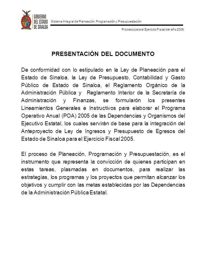Sistema Integral de Planeación, Programación y Presupuestación Proceso para el Ejercicio Fiscal del año 2005 PRESENTACIÓN DEL DOCUMENTO De conformidad