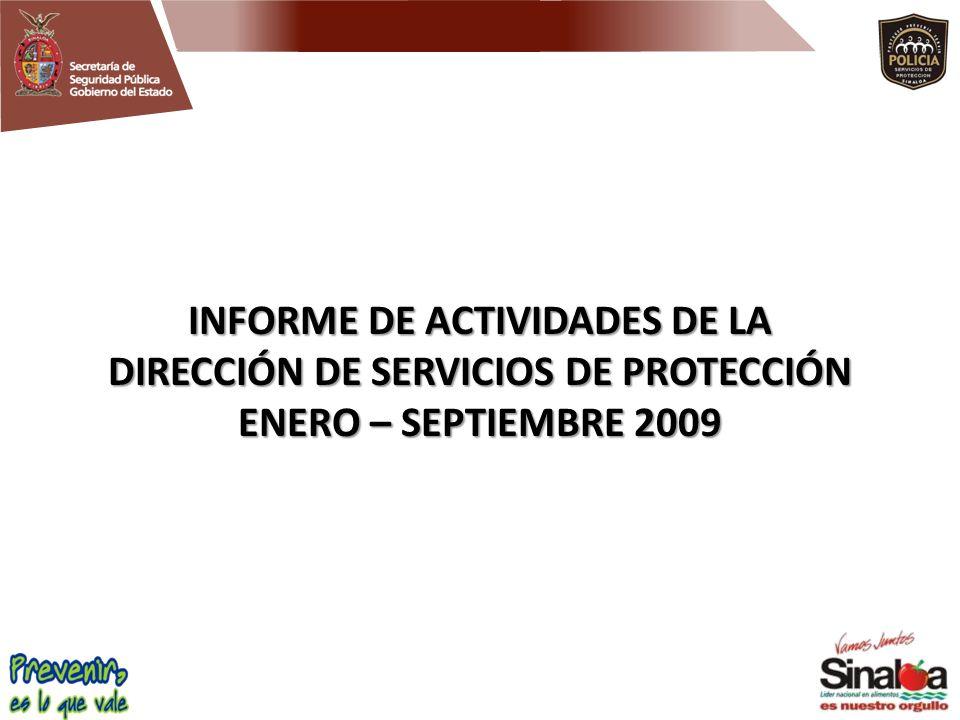 INFORME DE ACTIVIDADES DE LA DIRECCIÓN DE SERVICIOS DE PROTECCIÓN ENERO – SEPTIEMBRE 2009