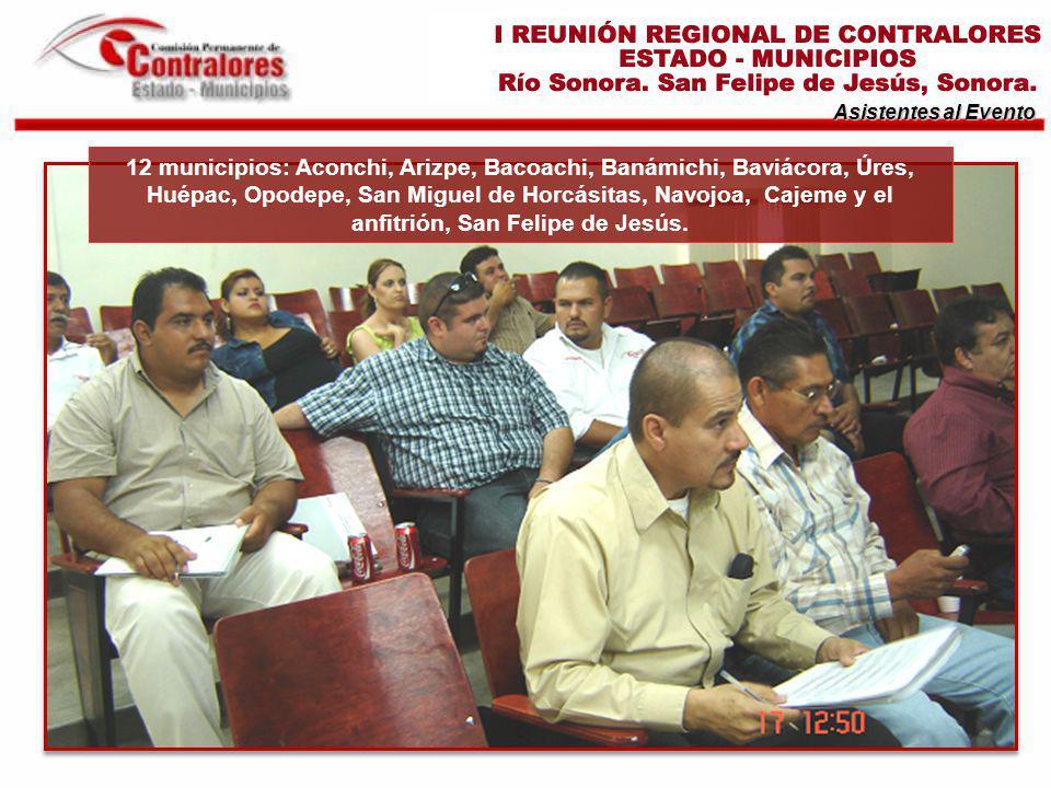 Asistentes al Evento 12 municipios: Aconchi, Arizpe, Bacoachi, Banámichi, Baviácora, Úres, Huépac, Opodepe, San Miguel de Horcásitas, Navojoa, Cajeme y el anfitrión, San Felipe de Jesús.