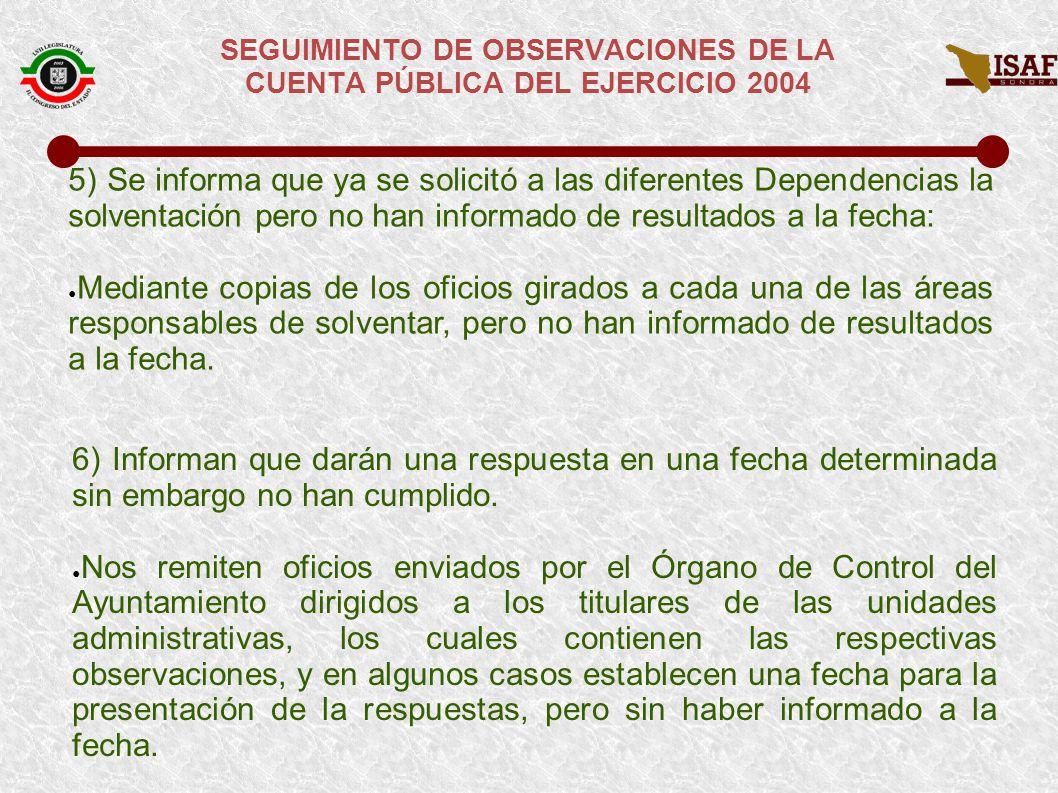 SEGUIMIENTO DE OBSERVACIONES DE LA CUENTA PÚBLICA DEL EJERCICIO 2004 7).
