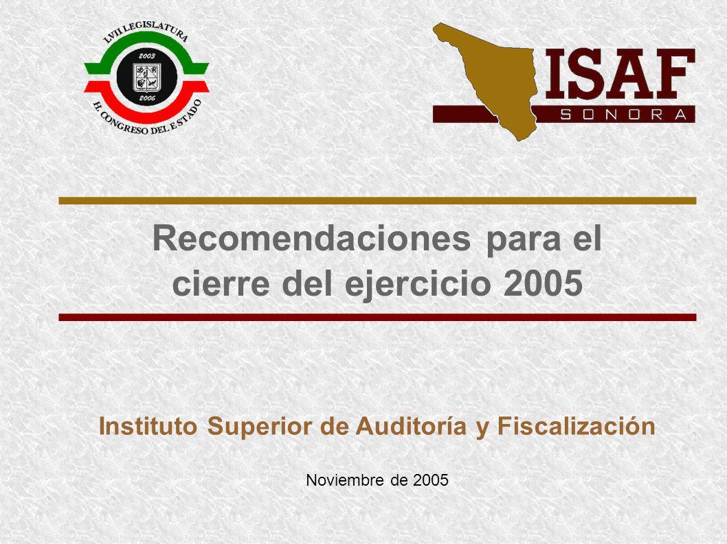 Recomendaciones para el cierre del ejercicio 2005 Instituto Superior de Auditoría y Fiscalización Noviembre de 2005