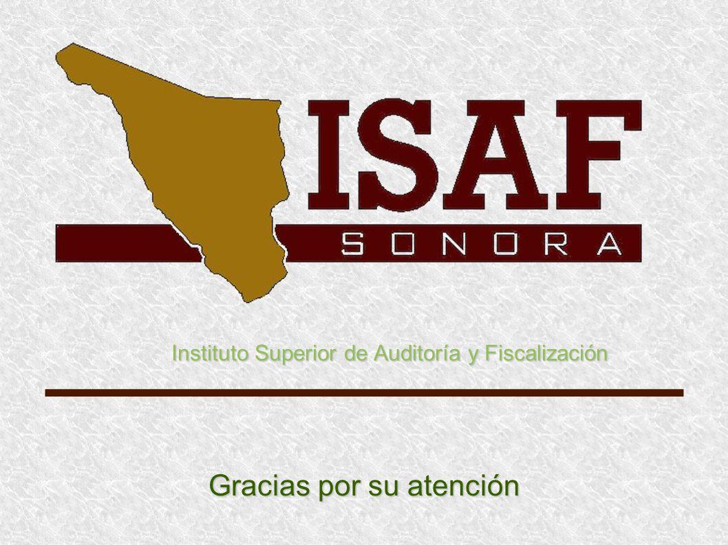 Gracias por su atención Instituto Superior de Auditoría y Fiscalización