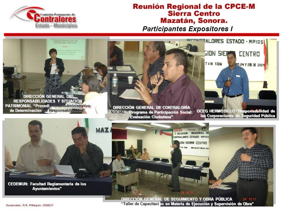 Participantes Expositores I CEDEMUN: Facultad Reglamentaria de los Ayuntamientos OCEG HERMOSILLO Responsabilidad de las Corporaciones de Seguridad Púb
