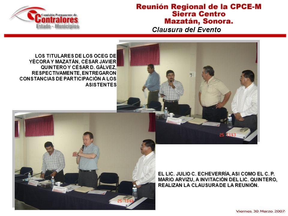 Clausura del Evento LOS TITULARES DE LOS OCEG DE YÈCORA Y MAZATÁN, CÉSAR JAVIER QUINTERO Y CÉSAR D. GÁLVEZ, RESPECTIVAMENTE, ENTREGARON CONSTANCIAS DE