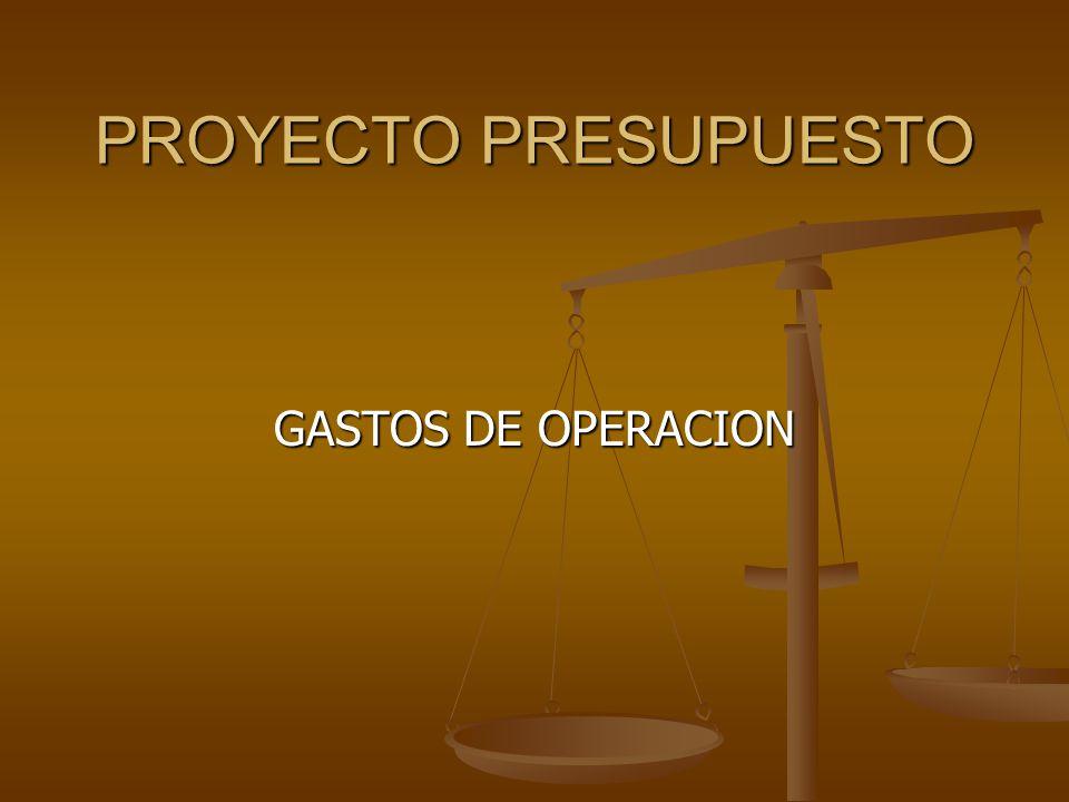 PROYECTO PRESUPUESTO GASTOS DE OPERACION