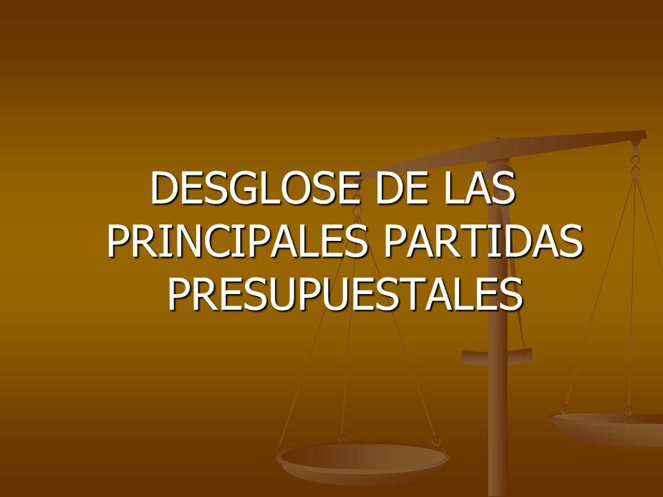 DESGLOSE DE LAS PRINCIPALES PARTIDAS PRESUPUESTALES