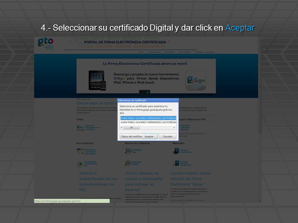 4.- Seleccionar su certificado Digital y dar click en Aceptar