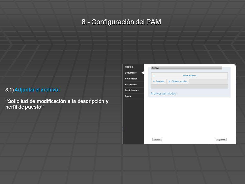 8.1) Adjuntar el archivo: Solicitud de modificación a la descripción y perfil de puesto 8.- Configuración del PAM