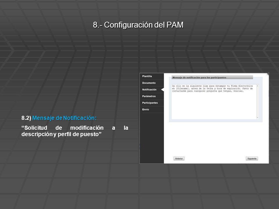 8.2) Mensaje de Notificación: Solicitud de modificación a la descripción y perfil de puesto 8.- Configuración del PAM