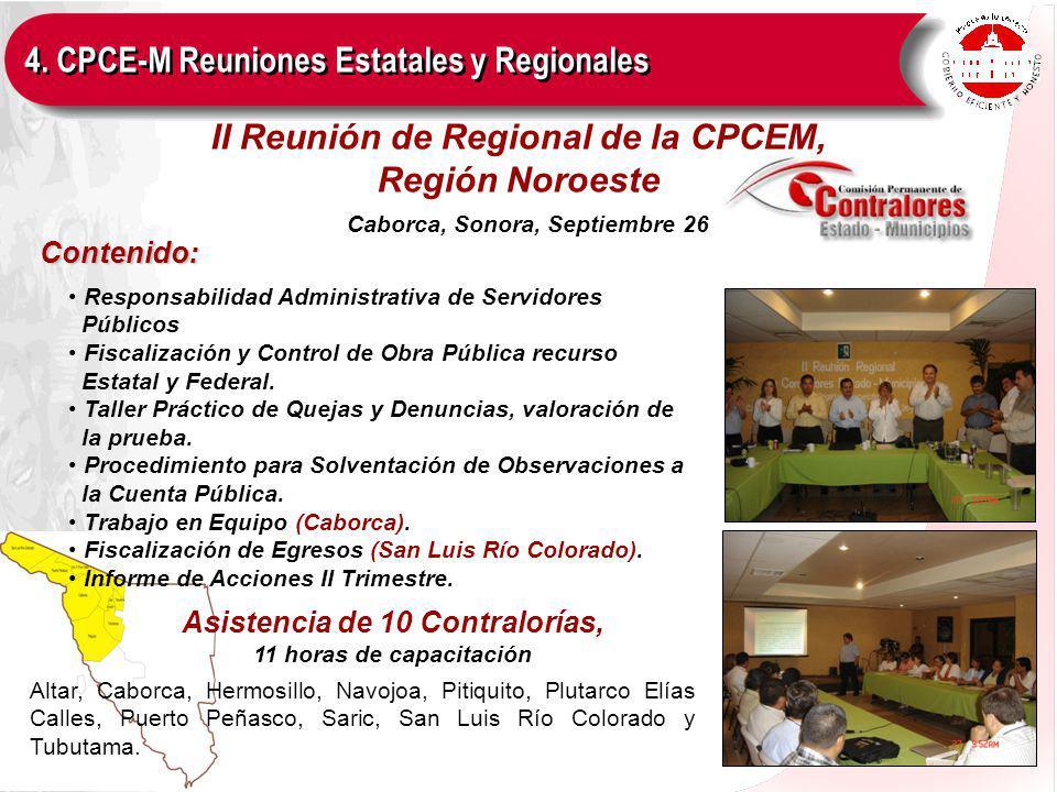 Contenido: II Reunión de Regional de la CPCEM, Región Noroeste Responsabilidad Administrativa de Servidores Públicos Fiscalización y Control de Obra Pública recurso Estatal y Federal.