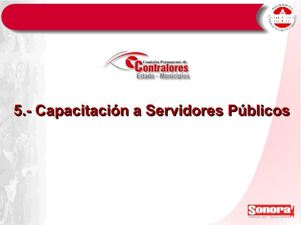 5.- Capacitación a Servidores Públicos