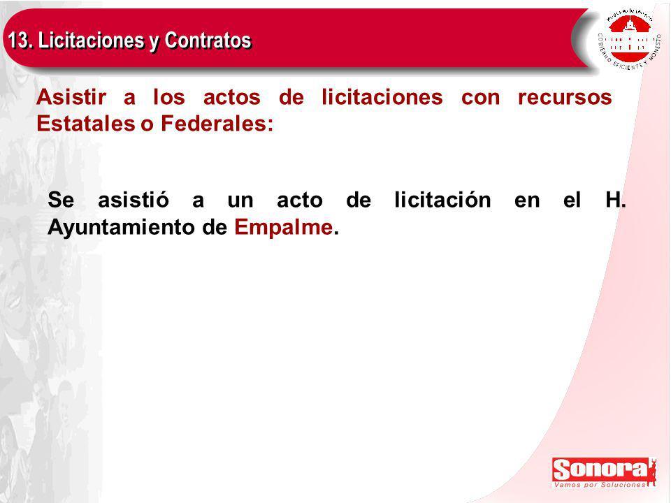 13. Licitaciones y Contratos Se asistió a un acto de licitación en el H.