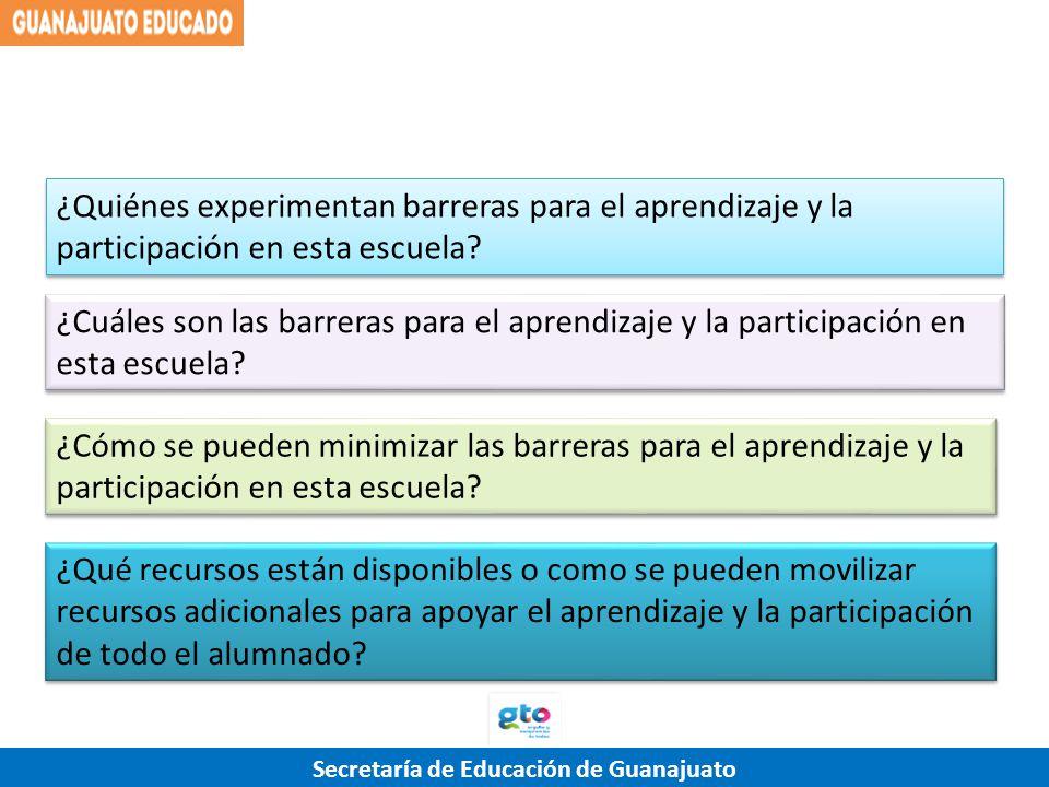 Secretaría de Educación de Guanajuato ¿Quiénes experimentan barreras para el aprendizaje y la participación en esta escuela? ¿Cuáles son las barreras