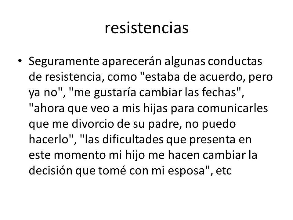 resistencias Seguramente aparecerán algunas conductas de resistencia, como