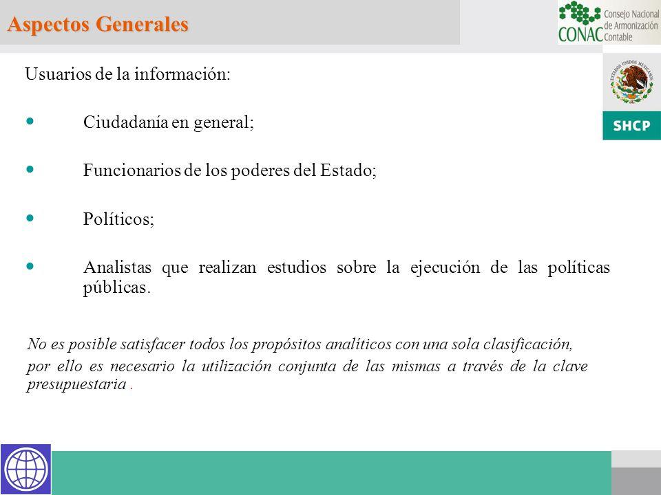 Aspectos Generales Usuarios de la información: Ciudadanía en general; Funcionarios de los poderes del Estado; Políticos; Analistas que realizan estudi
