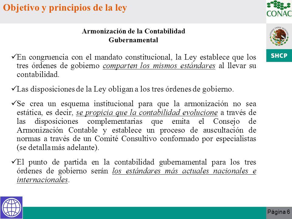 Página 6 Objetivo y principios de la ley En congruencia con el mandato constitucional, la Ley establece que los tres órdenes de gobierno comparten los