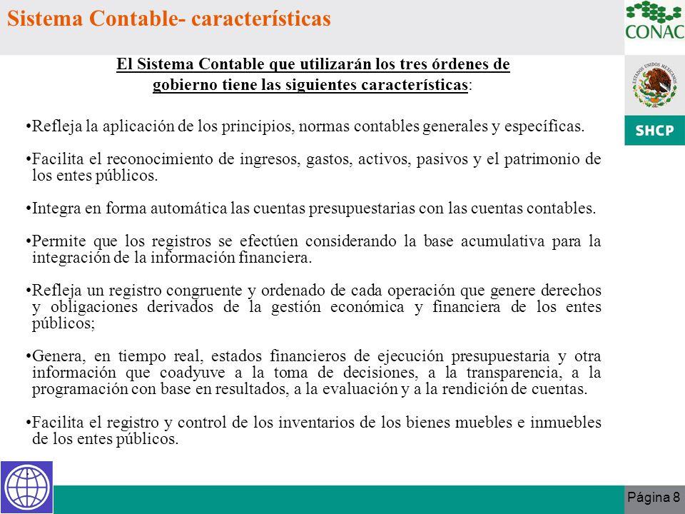 Página 8 Sistema Contable- características El Sistema Contable que utilizarán los tres órdenes de gobierno tiene las siguientes características: Refle