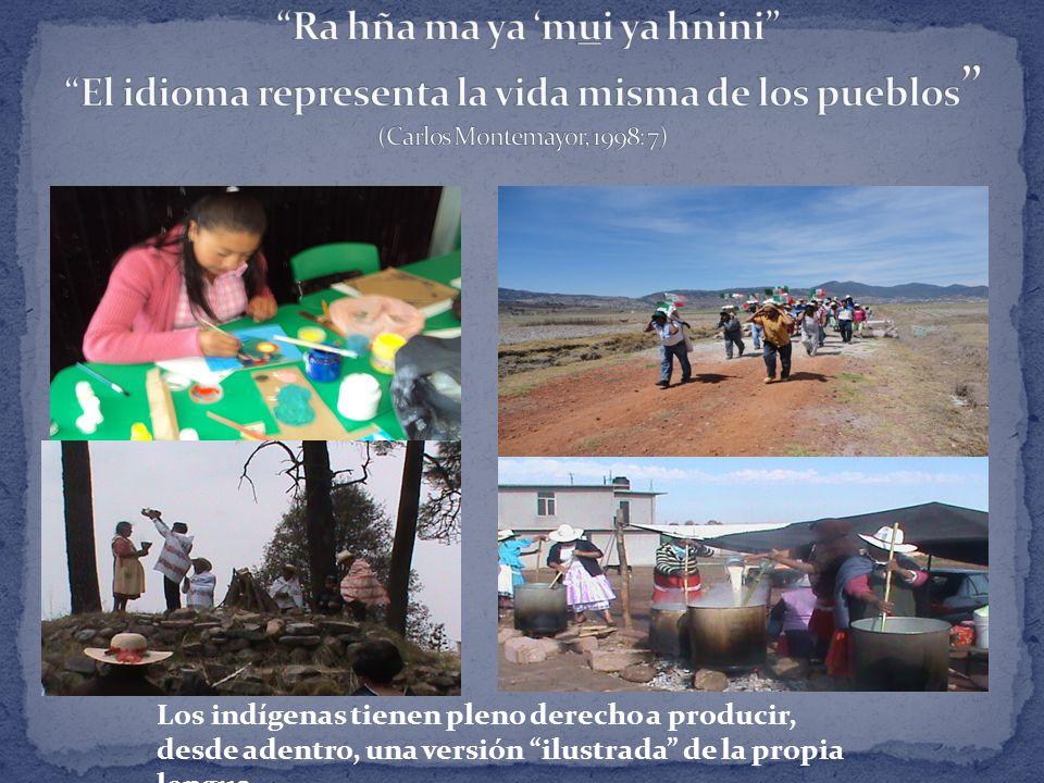 Los indígenas tienen pleno derecho a producir, desde adentro, una versión ilustrada de la propia lengua.