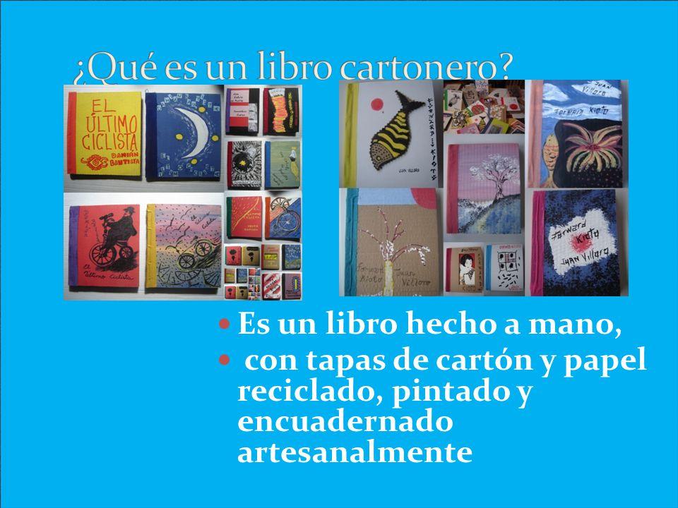 Es un libro hecho a mano, con tapas de cartón y papel reciclado, pintado y encuadernado artesanalmente