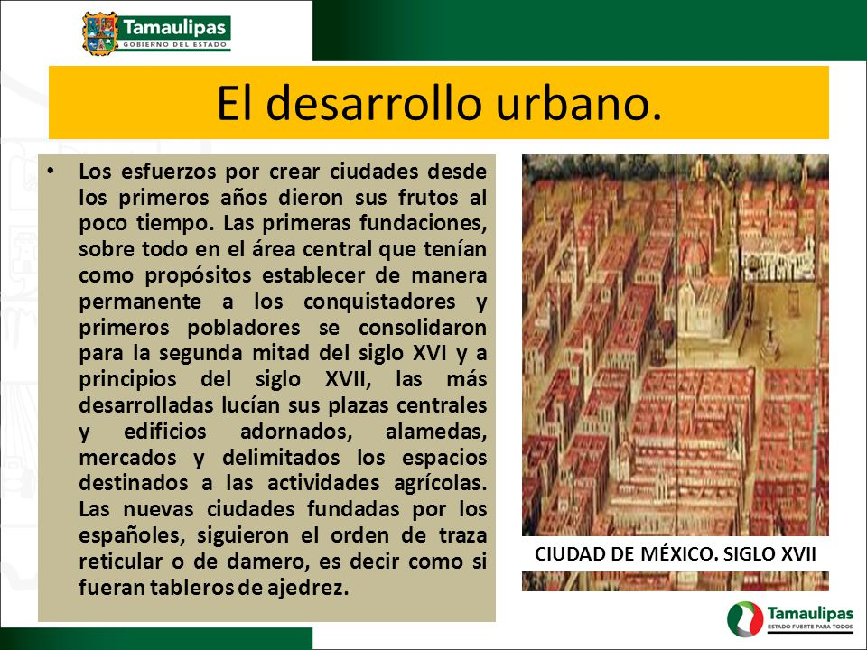El desarrollo urbano. Los esfuerzos por crear ciudades desde los primeros años dieron sus frutos al poco tiempo. Las primeras fundaciones, sobre todo