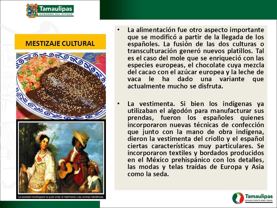 MESTIZAJE CULTURAL La alimentación fue otro aspecto importante que se modificó a partir de la llegada de los españoles. La fusión de las dos culturas