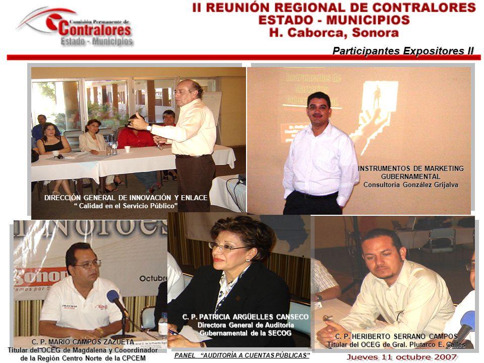 Participantes Expositores II DIRECCIÓN GENERAL DE INNOVACIÓN Y ENLACE Calidad en el Servicio Público INSTRUMENTOS DE MARKETING GUBERNAMENTAL Consultoría González Grijalva C.