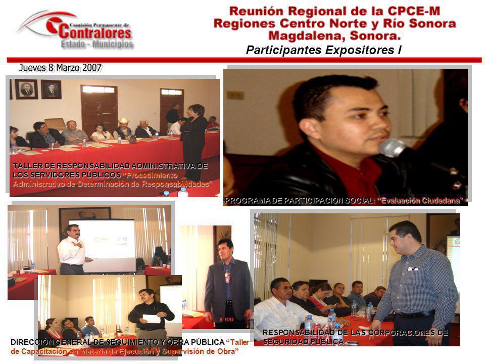 Participantes Expositores I PROGRAMA DE PARTICIPACIÓN SOCIAL: Evaluación Ciudadana TALLER DE RESPONSABILIDAD ADMINISTRATIVA DE LOS SERVIDORES PÚBLICOS