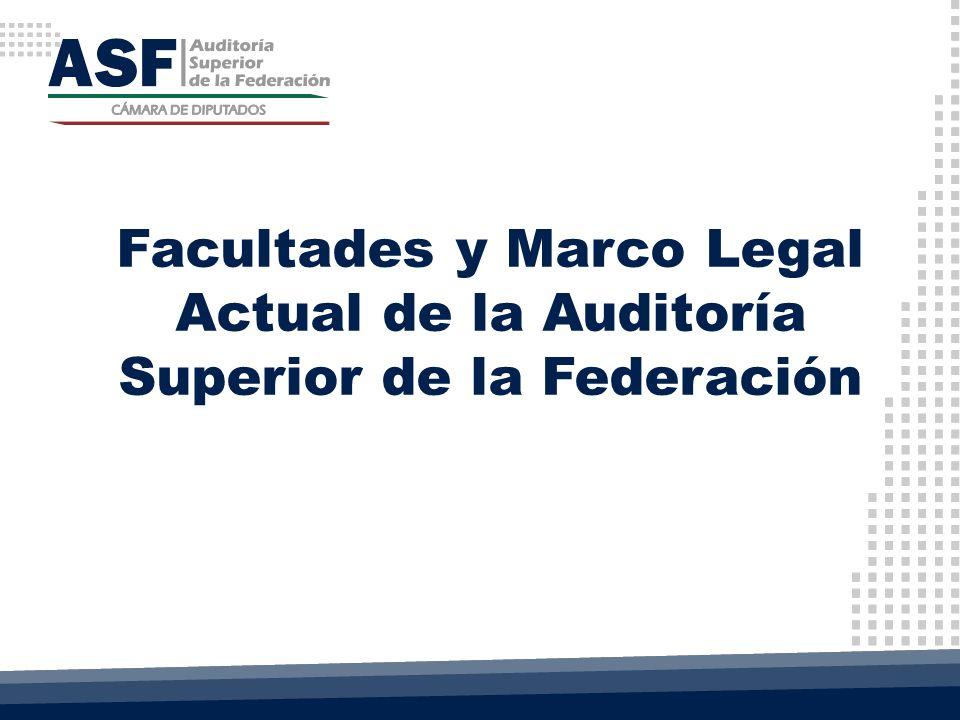 Facultades y Marco Legal Actual de la Auditoría Superior de la Federación