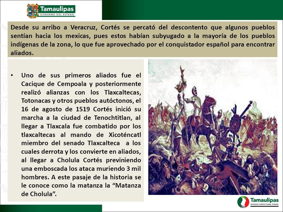 Desde su arribo a Veracruz, Cortés se percató del descontento que algunos pueblos sentían hacia los mexicas, pues estos habían subyugado a la mayoría